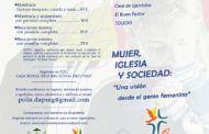 El próximo fin de semana en Toledo se reflexionará sobre la mujer, iglesia y sociedad