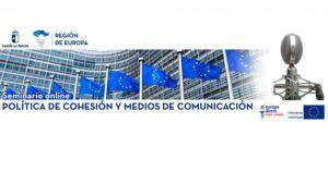 El Gobierno regional organiza el seminario online 'Política de Cohesión y Medios de Comunicación' dirigido a periodistas