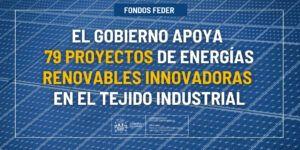 El Gobierno apoya 79 proyectos de energías renovables innovadoras en el tejido industrial de los que 7 son de Castilla-La Mancha